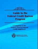 Guide to the Federal Credit Bureau Program