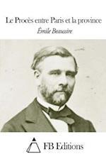 Le Proces Entre Paris Et La Province af Emile Beaussire