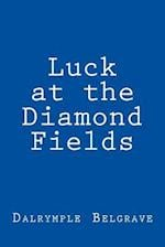 Luck at the Diamond Fields af Dalrymple J. Belgrave