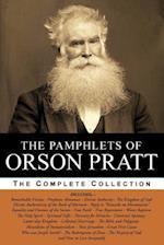 The Pamphlets of Orson Pratt (the Works of Orson Pratt, Volume 1)