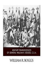 Military Reminiscences of General William R. Boggs, C.S.A. af William R. Boggs
