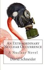 An Extraordinary Nuclear Occurrence