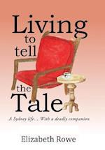 Living To Tell The Tale: A Sydney life... With a deadly companion