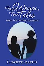Four Women, Four Tales: Anna, Tess, Katrin, Elizabeth