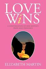 Love Wins: A Continuation of Jane Austen's Pride and Prejudice