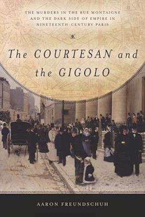 Bog, paperback The Courtesan and the Gigolo af Aaron Freundschuh