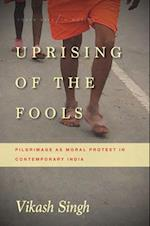 Uprising of the Fools (South Asia in Motion)