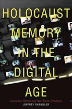 Holocaust Memory in the Digital Age (Stanford Studies in Jewish History and Culture)