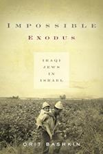 Impossible Exodus (Stanford Studies in Middle Eastern And Islamic Societies And Cultures)