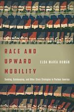 Race and Upward Mobility (Stanford Studies in Comparative Race and Ethnicity)