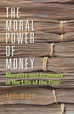 The Moral Power of Money (Culture and Economic Life)