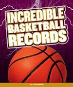 Incredible Basketball Records (Incredible Sports Records)