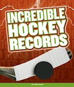 Incredible Hockey Records (Incredible Sports Records)