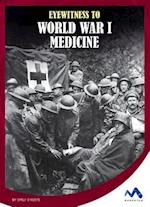 Eyewitness to World War I Medicine (Eyewitness to World War I)