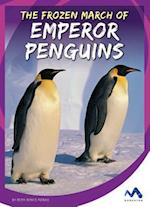 The Frozen March of Emperor Penguins (Stories from the Wild Animal Kingdom)