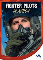 Fighter Pilots in Action (Dangerous Jobs in Action)