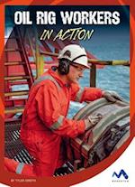 Oil Rig Workers in Action (Dangerous Jobs in Action)