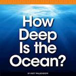 How Deep Is the Ocean? (Comparison Fun)