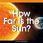 How Far Is the Sun? (Comparison Fun)