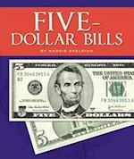 Five-dollar Bills (All about Money)