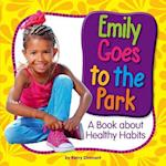 Emily Goes to the Park (My Day Learning Health and Safety)