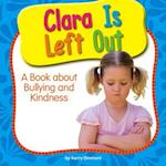 Clara Is Left Out (My Day Learning Health and Safety)
