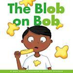 The Blob on Bob (Rhyming Word Families)
