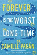 Forever Is the Worst Long Time af Camille Pagán