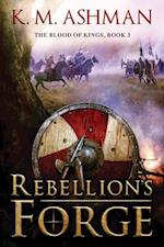 Rebellion's Forge (Blood of Kings)