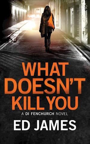 Bog, paperback What Doesn't Kill You af Ed James