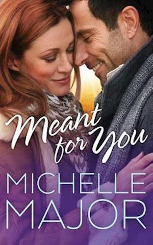 Bog, paperback Meant for You af Michelle Major