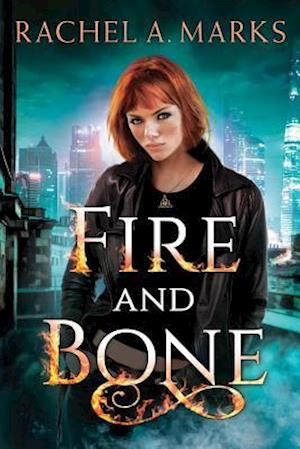 Bog, paperback Fire and Bone af Rachel A. Marks