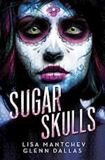 Sugar Skulls af Lisa Mantchev, Glenn Dallas