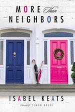 More Than Neighbors af Isabel Keats