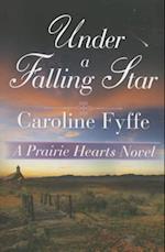 Under a Falling Star (Prairie Hearts Novel, nr. 4)