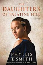 The Daughters of Palatine Hill af Phyllis T. Smith