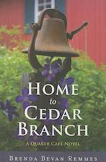 Home to Cedar Branch (A Quaker Cafe Novel)