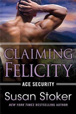 Bog, paperback Claiming Felicity af Susan Stoker
