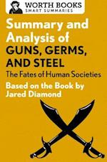 Summary and Analysis of Guns, Germs, and Steel (Smart Summaries)