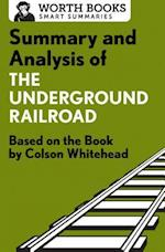 Summary and Analysis of the Underground Railroad (Smart Summaries)