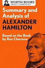 Summary and Analysis of Alexander Hamilton (Smart Summaries)