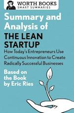 Summary and Analysis of the Lean Startup (Smart Summaries)