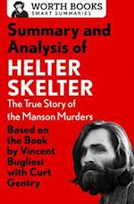 Summary and Analysis of Helter Skelter (Smart Summaries)