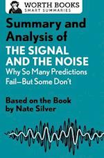 Summary and Analysis of the Signal and the Noise (Smart Summaries)