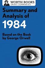 Summary and Analysis of 1984 (Smart Summaries)