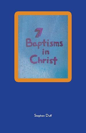 Bog, hæftet 7 Baptisms in Christ af Stephen Duff