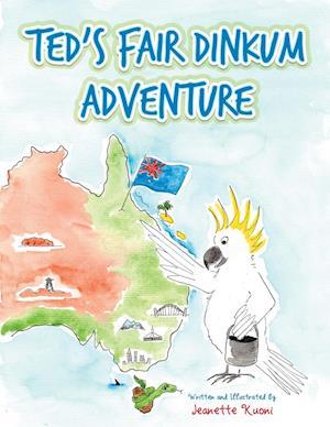 Bog, paperback Ted's Fair Dinkum Adventure af Jeanette Kuoni