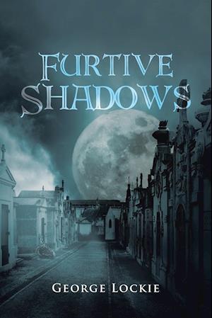 Bog, hæftet Furtive Shadows af George Lockie