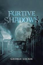 Furtive Shadows