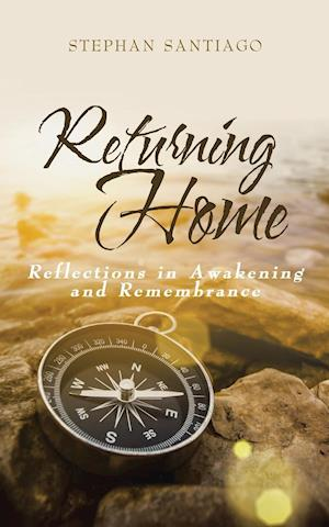 Bog, hæftet Returning Home: Reflections in Awakening and Remembrance af Stephan Santiago